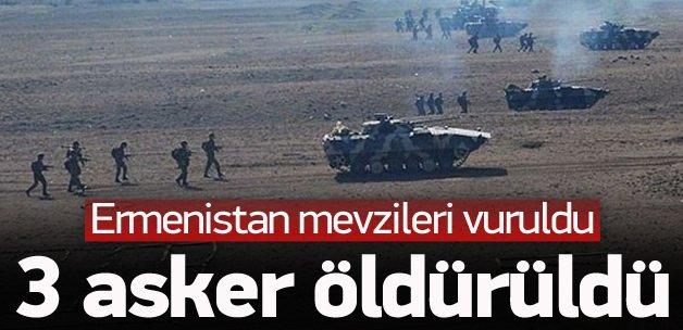 Ermenistan mevzileri vuruldu: 3 asker öldü