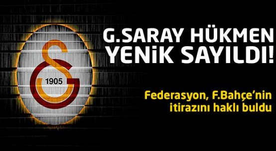 Fenerbahçe itiraz etti, Galatasaray hükmen yenik sayıldı
