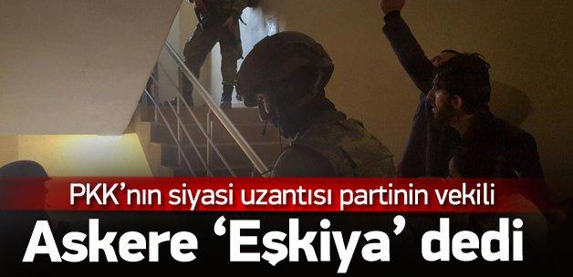 HDP'li Ferhat Encü askerlere eşkiya dedi