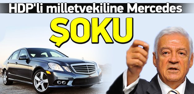HDP'li milletvekiline Mercedes şoku!