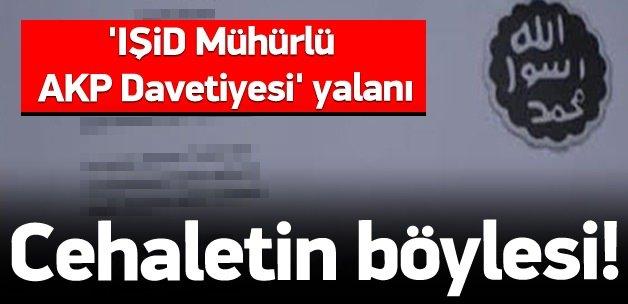 'IŞİD Mühürlü AKP Davetiyesi' yalanı!