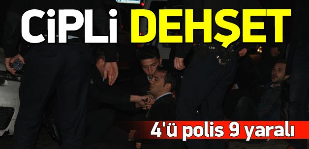 İstanbul'da cipli dehset! 4'ü polis 9 yaralı