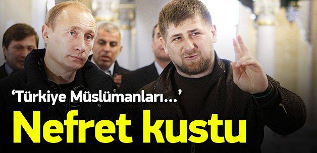 Kadirov Türkiye'ye nefret kustu