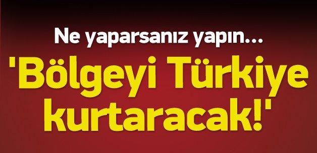 Kurtulmuş: Bölgeyi Türkiye kurtaracak