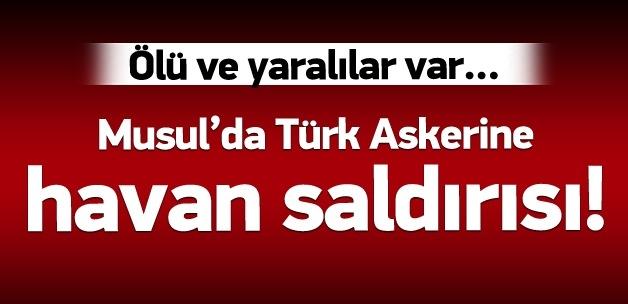 Musul'da Türk askerine havan saldırısı!