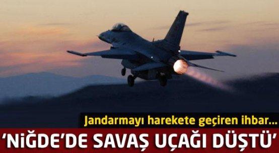 Niğde'de 'savaş uçağı düştü' ihbarı! Jandarma harekete geçti