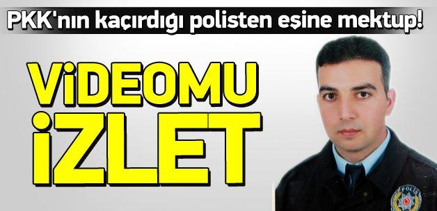 PKK'nın kaçırdığı polisten eşine mektup!