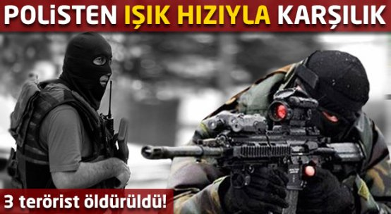 Polise silahlı saldırı! 3 terörist öldürüldü...