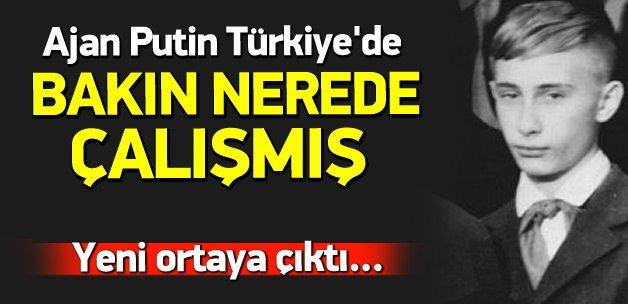 Putin 43 yıl önce Türkiye'de de ajanlık yapmış