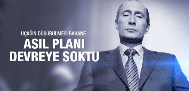 Putin asıl planı devreye soktu uçak bahane!