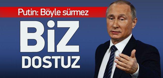 Putin'den Türkiye mesajı: Böyle sürmez