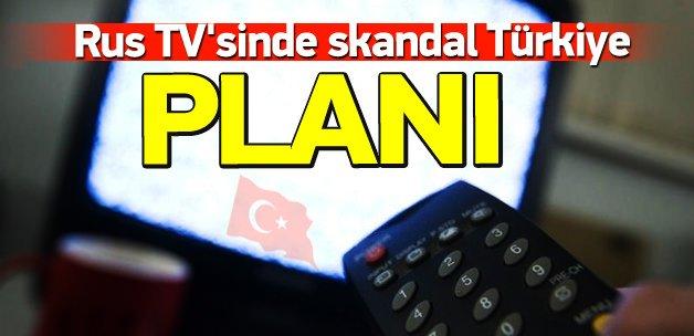 Rus TV'sinde skandal Türkiye planı!