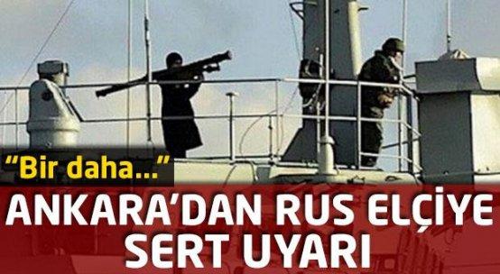 Rusya Büyükelçisi Dışişleri Bakanlığı'na çağrılarak uyarıldı!
