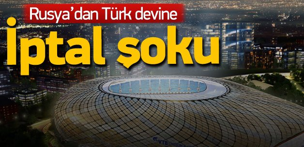 Rusya'dan Türk devine 'iptal' şoku