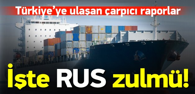 Rusya'nın hedefinde Türk yük gemileri var