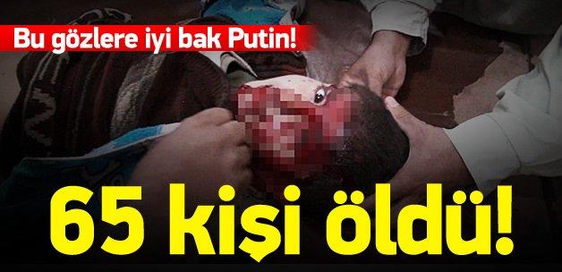 Rusya ve Esed güçlerinden sivil katliamı: 65 ölü