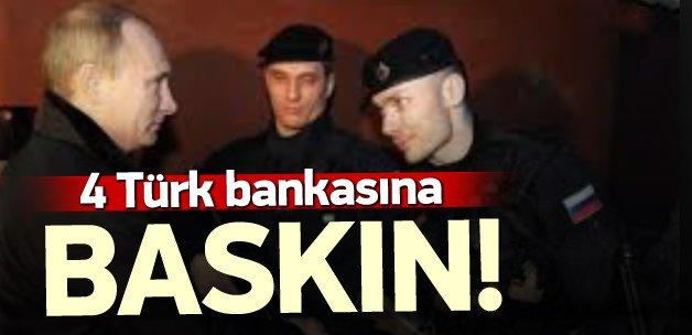 Rusya'daki 4 Türk bankasına baskın
