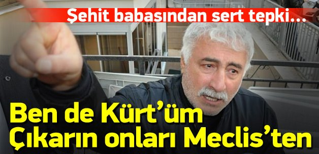 Şehidin babasından Demirtaş'a çok sert tepki!