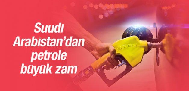 Suudi Arabistan'dan petrole büyük zam!