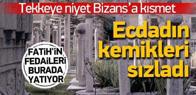 Tekkeye niyet; Bizans'a kısmet!