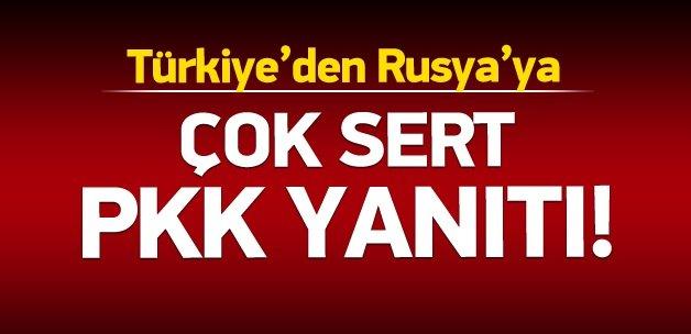 Türkiye'den Rusya'ya sert PKK yanıtı!