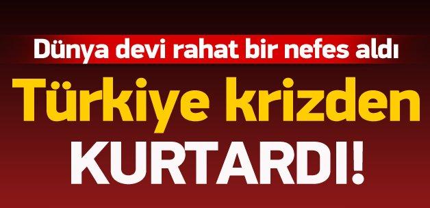 Türkiye krizdeki dünya devini kurtardı