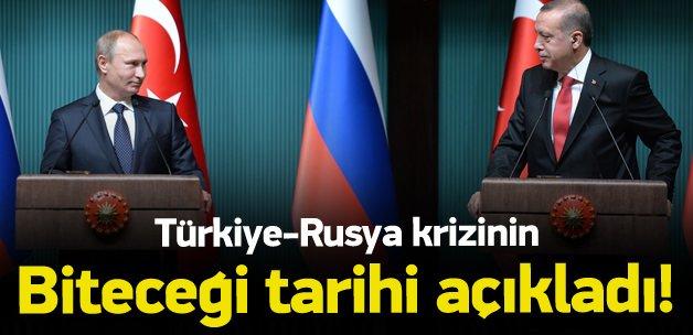 Türkiye-Rusya krizinin bitiş tarihini açıkladı