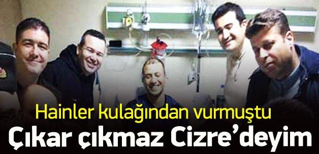 Vurulan Binbaşı: Çıkar çıkmaz Cizre'deyim