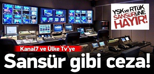 YSK ve RTÜK'ten Kanal7 ve Ülke Tv'ye rekor ceza!