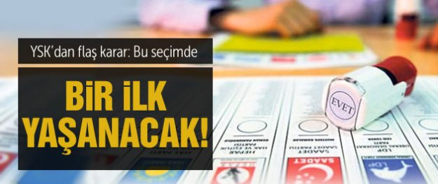 2015 genel seçimleri için YSK'dan flaş karar