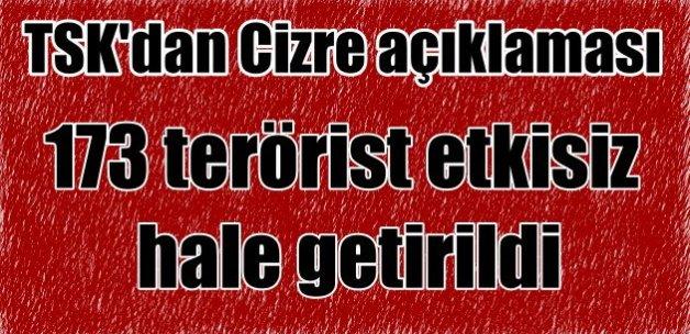 173 terörist öldürüldü