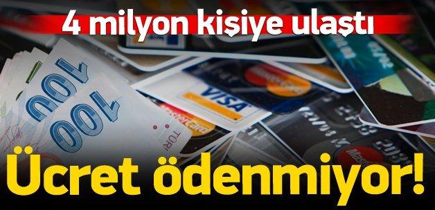 4 milyon kişi karta aidat ödemiyor