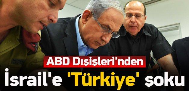 ABD'den İsrail'e 'Türkiye' şoku