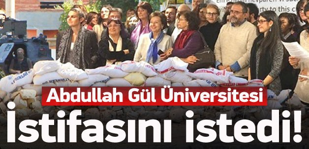 Abdullah Gül Üniversitesi istifasını istedi