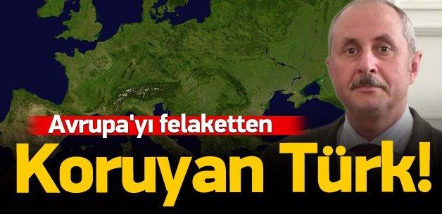 Avrupa'yı felaketten koruyan Türk!