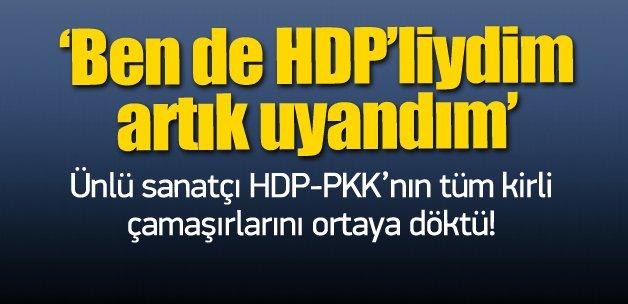 'Ben de HDP'liydim ama şimdi uyandım'