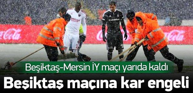 Beşiktaş - Mersin İdman Yurdu maçı tatil edildi!