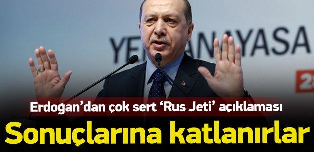 Cumhurbaşkanı Erdoğan'dan 'Rus Jeti' açıklaması