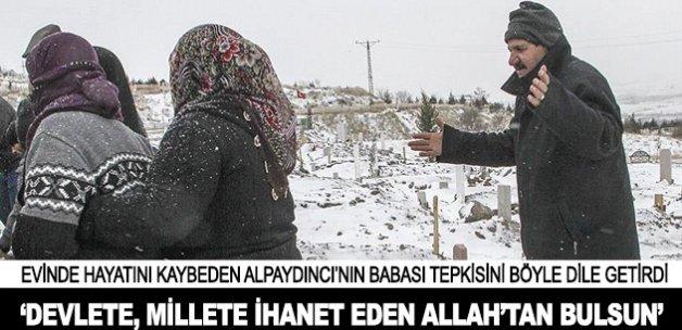'Devlete, millete ihanet eden Allah'tan bulsun, yeter artık'