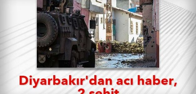 Diyarbakır'dan acı haber, 2 şehit
