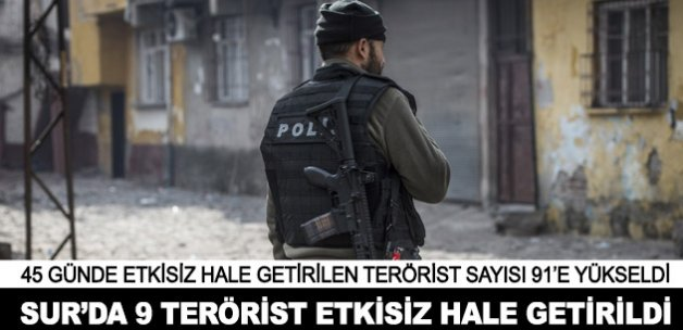 Diyarbakır Sur'da 9 terörist etkisiz hale getirildi