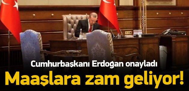 Erdoğan onayladı! Maaşlara zam geliyor