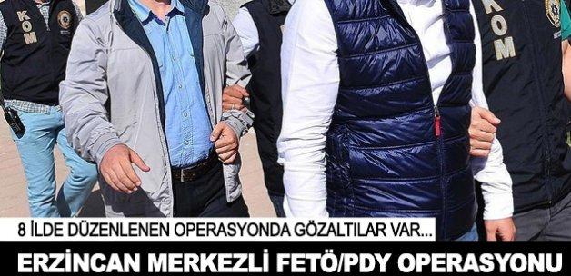 Erzincan merkezli 8 ilde FETÖ/PDY operasyonu