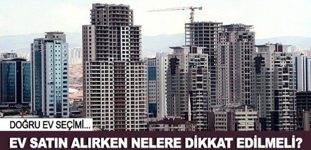 Ev satın alırken nelere dikkat edilmeli?