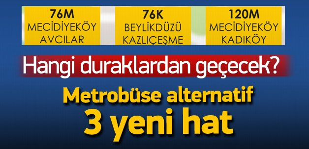 İETT'den metrobüse alternatif 3 hat!