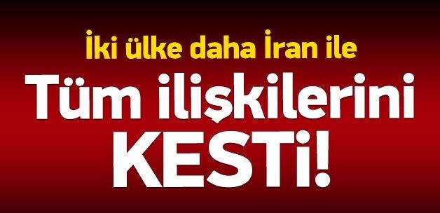 İki ülke İran ile tüm ilişkilerini kesti!