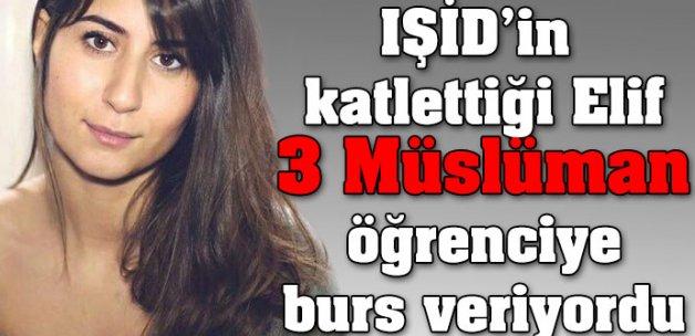 IŞİD'in katlettiği Elif, 3 Müslüman öğrenciye burs veriyordu