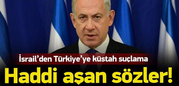 İsrail'den Türkiye'ye küstah suçlama