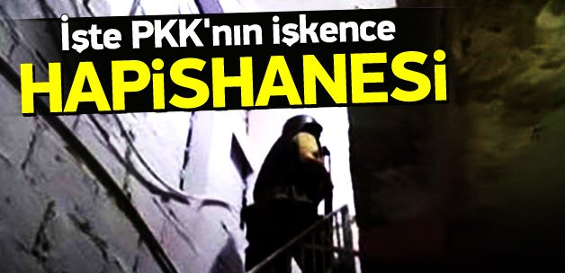 İşte PKK'nın işkence hapishanesi
