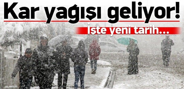 Kar yağışı için yeni tarih!